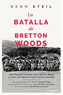The Battle of Bretton Woods: John Maynard Keynes, Harry ...