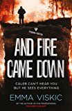 And Fire Came Down: Unputdownable aussie noir with a twist in the tail (Caleb Zelic Book 2)