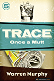 Once a Mutt (Trace Book 5)