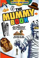 The Mummy Book: An Outrageous Fact Sidekick To Mystery of the Egyptian Mummy Kindle Edition