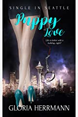 Puppy Love: (A Contemporary Romance Novel) (Single in Seattle Book 2) Kindle Edition