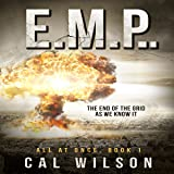 E.M.P.: The End of the Grid as We Know It: All at Once, Book 1