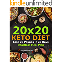 20x20 Keto Diet : Lose 20 Pounds in 20 Days Effortless Meal Plan (keto cookbook for beginners 1)