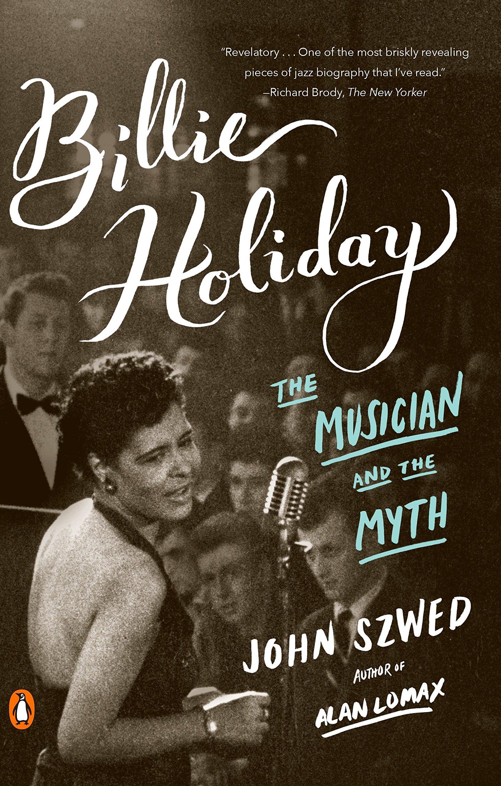 Billie Holiday: The Musician and the Myth: John Szwed: 9780143107965:  Amazon.com: Books