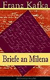 Briefe an Milena (Vollständige Ausgabe): Ausgewählte Briefe an Kafkas große Liebe