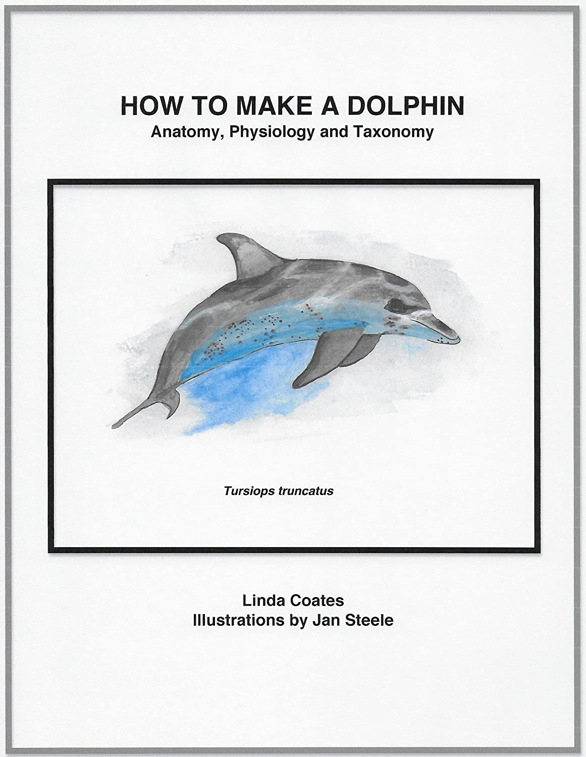 How to Make a Dolphin: Anatomy, Physiology and Taxonomy - Kindle ...