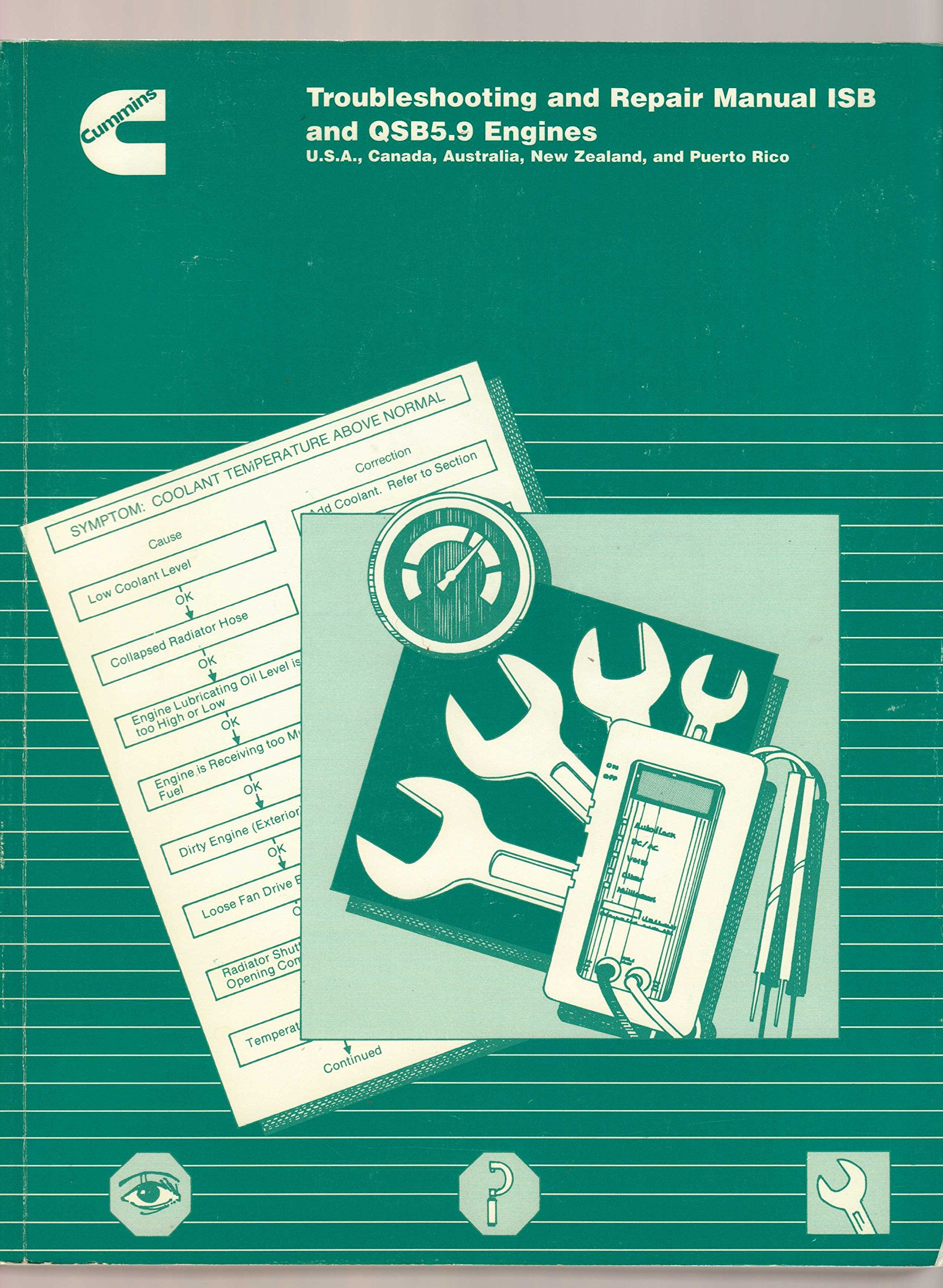 CUMMINS TROUBLESHOOTING AND REPAIR MANUAL ISB AND QSB5.9 ENGINES  (3666193-01): Cummins Engine Company: Amazon.com: Books