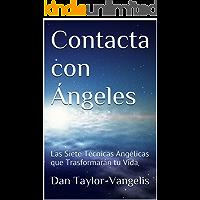 Contacta con Ángeles: Las Siete Técnicas Angélicas que