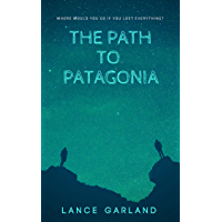 The Path To Patagonia (Itinerant Book 1) (English Edition)