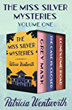 The Miss Silver Mysteries Volume One: Grey Mask, The Case Is Closed, and Lonesome Road
