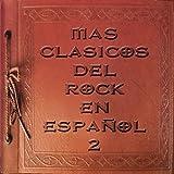 Mas Clasicos Del Rock En Español 2