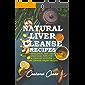 Natural Liver Cleanse Recipes: Liver cleanse juices, liver cleanse tea, Liver cleanse soup, fatty liver cleanse, liver cleanse smoothie and liver cleanse vegan recipes