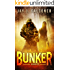 Bunker (A Post-Apocalyptic Techno Thriller Book 3)