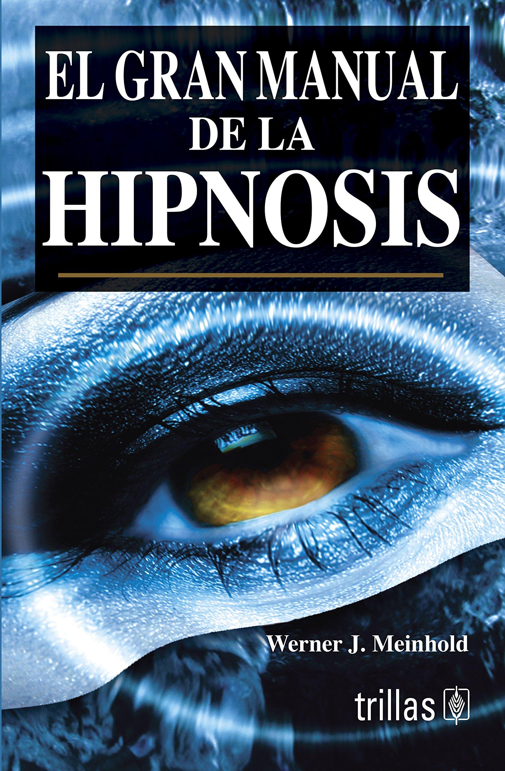 Download El gran manual de la hipnosis/ The Great Manual of Hypnosis (Spanish Edition) pdf