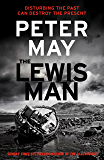 The Lewis Man: AN INGENIOUS CRIME THRILLER ABOUT MEMORY AND MURDER (LEWIS TRILOGY 2) (The Lewis Trilogy)