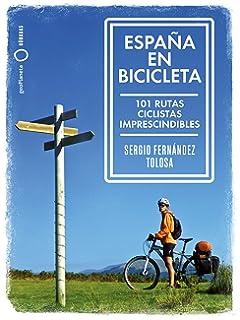 España en bici: Cicloturismo de alforjas, sosegado, poético y sensual: Amazon.es: Tortosa Pastor, Paco, Fuster Puig, Pau, Álvarez López, Pau: Libros