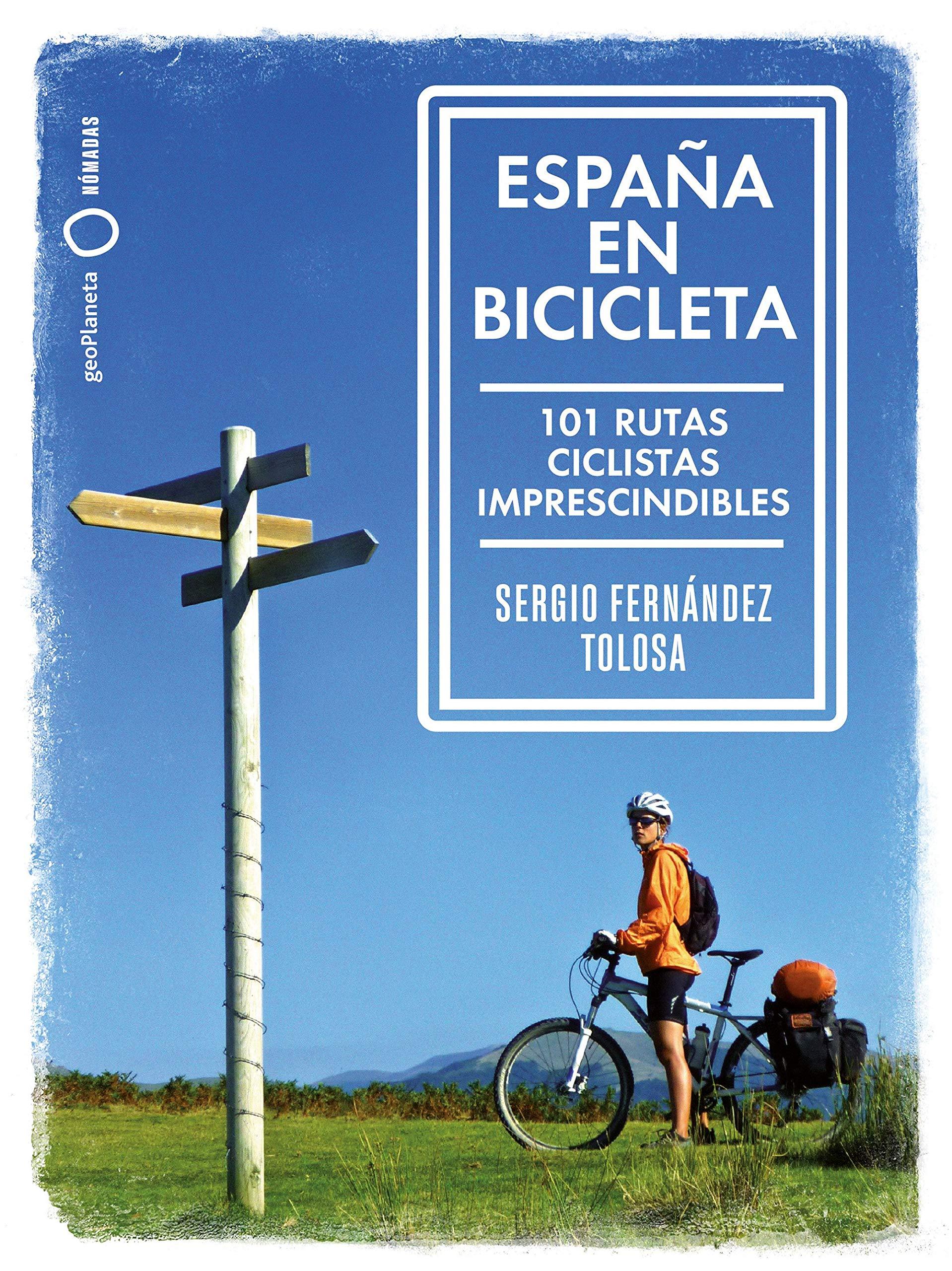 España en bicicleta (Nómadas): Amazon.es: Fernández Tolosa, Sergio ...