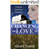 Romance: PIONEER FRONTIER ROMANCE: Changing Love (Western Frontier Romance Novelette)