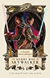 William Shakespeare's The Merry Rise of Skywalker: Star Wars Part the Ninth (William Shakespeare's Star Wars)