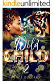 WILD CHILD 2: BABY MAMAS AND BAD BOYS