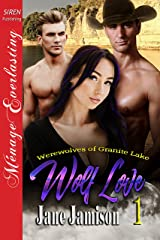 Wolf Love [Werewolves of Granite Lake 1] (Siren Publishing Menage Everlasting) Kindle Edition