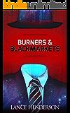 Burners & Black Markets (Off the Grid, Hacking, Darknet): Prepper Books Series vol. 1 (English Edition)