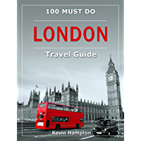 LONDON Travel Guide: 100 Must-Do! (English Edition)