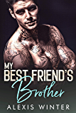 My Best Friend's Brother (Make Her Mine Book 1)