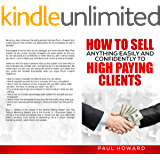 How to Sell Anything Easily and Confidently to High Paying Clients