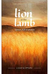 The Lion or the Lamb: Samson, Ruth and Salvation Kindle Edition