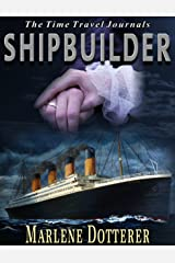 The Time Travel Journals: Shipbuilder Kindle Edition
