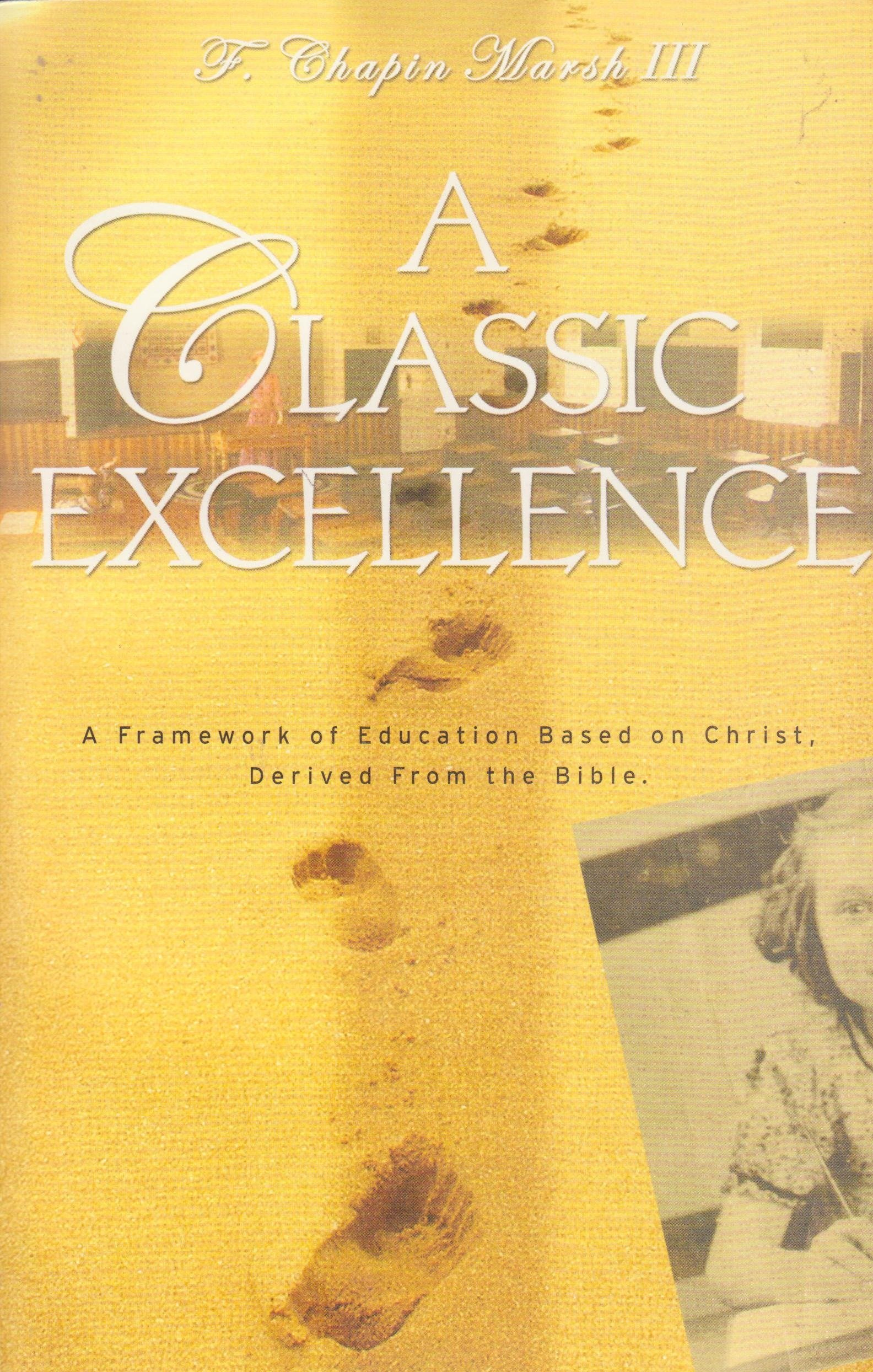 A Classic Excellence: A Framework of Education Based on Christ. Derived From the Bible pdf epub