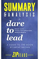 Summary & Analysis of Dare to Lead: Brave Work. Tough Conversations. Whole Hearts.   A Guide to the Book by Brené Brown Kindle Edition