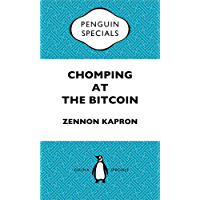 Chomping at the Bitcoin: The Past, Present and Future of Bitcoin in China: Penguin Specials