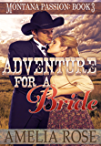 Adventure For A Bride: A clean historical mail order bride romance (Montana Passion Book 3)