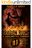 Healing the Dragon (Dragon Ruins Book 4)