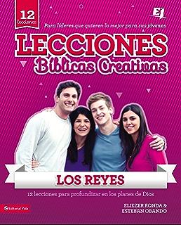 Lecciones Bíblicas Creativas: Los Reyes (Especialidades Juveniles / Lecciones bíblicas creativas) (Spanish