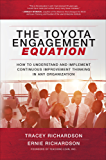 The Toyota Engagement Equation: How to Understand and Implement Continuous Improvement Thinking in Any Organization (Business Books)