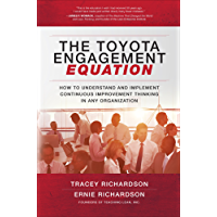 The Toyota Engagement Equation: How to Understand and Implement Continuous Improvement Thinking in Any Organization (English Edition)