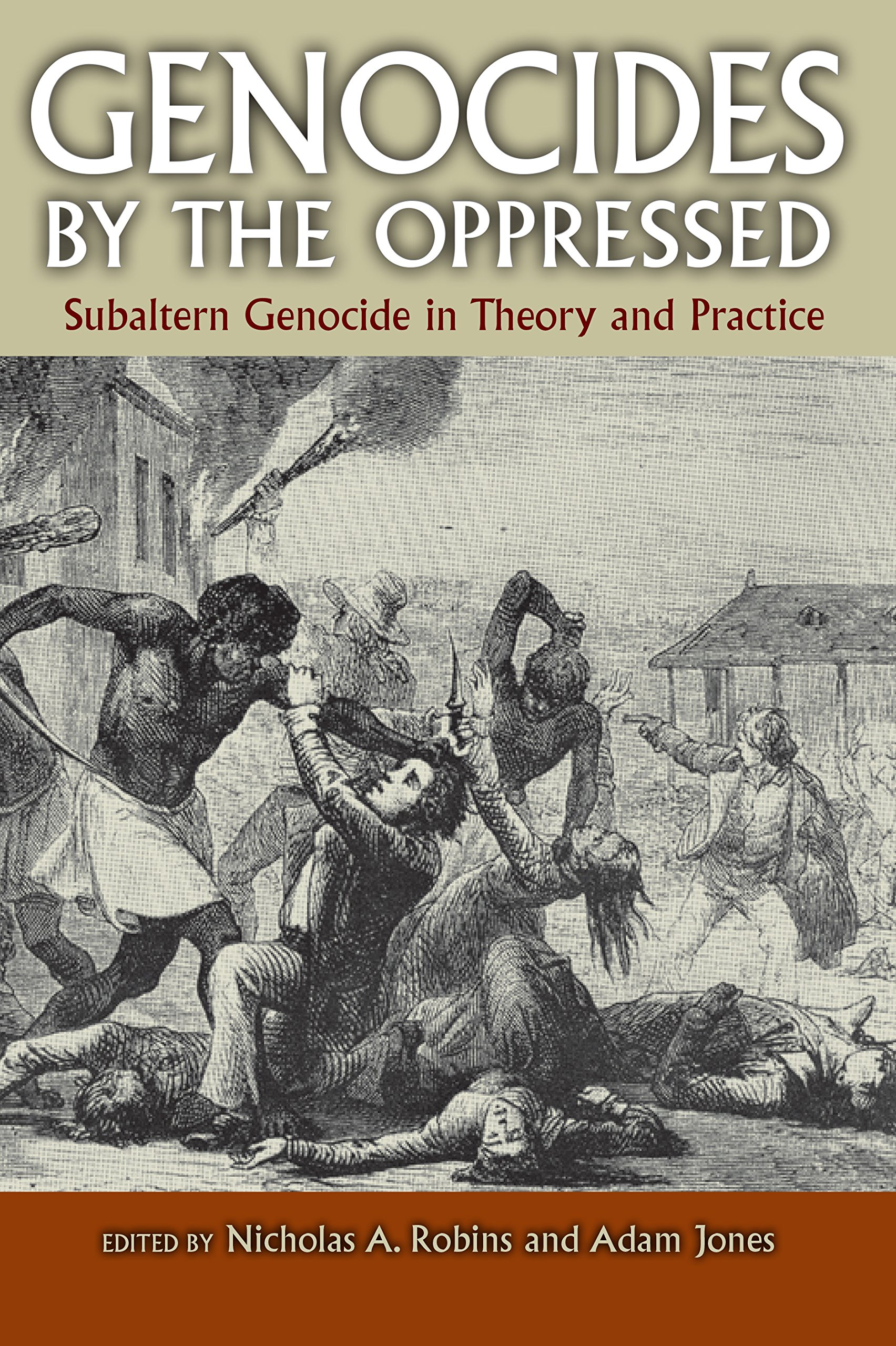 Genocides by the Oppressed: Subaltern Genocide in Theory and Practice pdf