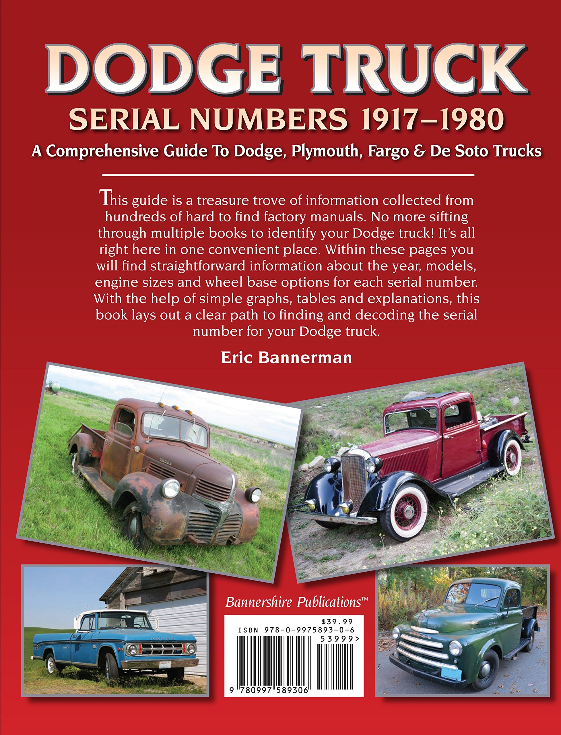 Dodge Truck Serial Numbers 1917 1980 A Comprehensive Guide To 1949 D100 Plymouth Fargo De Soto Trucks Eric Bannerman 9780997589306 Books
