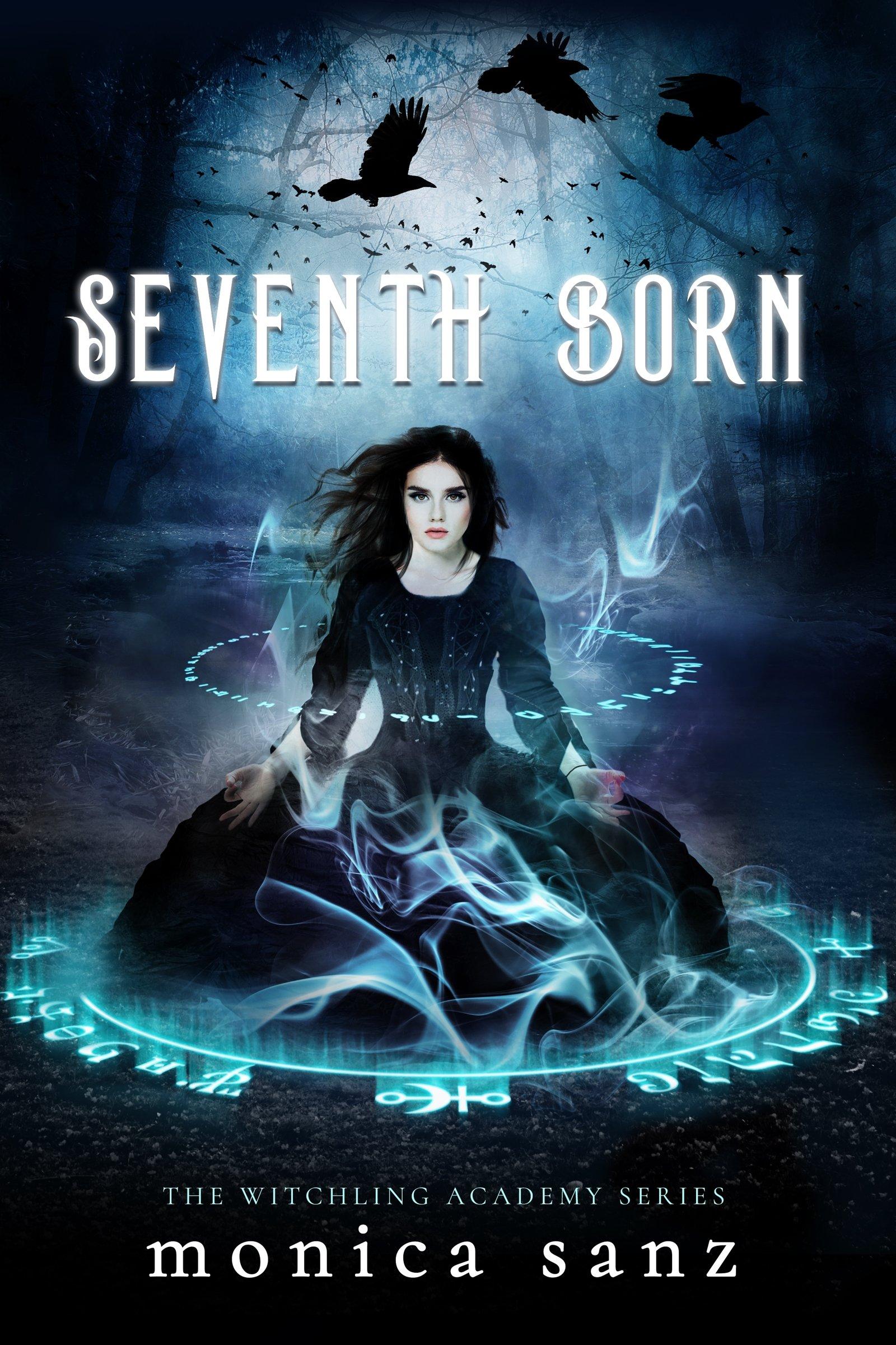 Amazon.com: Seventh Born (The Witchling Academy) (9781640631922): Monica  Sanz: Books