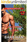 Guarding Clara: Brotherhood Protectors World (Texas Guardians Book 2)