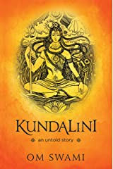 Kundalini — An Untold Story: A Himalayan Mystic's Insight into the Power of Kundalini and Chakra Sadhana Kindle Edition