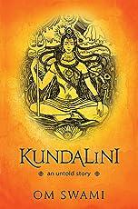 Kundalini — An Untold Story: A Himalayan Mystic's Insight into the Power of Kundalini and Chakra Sadhana (English Edition)