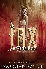 Jax: The Doppelgänger (A Shadow Realm Novella Book 2) Kindle Edition