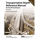 PPI Transportation Depth Reference Manual for the PE Civil Exam, 3rd Edition – A Complete Reference Manual for the NCEES…