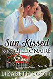 Sun Kissed by the Billionaire (Kissed Series) (English Edition)