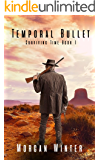 Temporal Bullet: A LitRPG Fantasy Novel (Surviving Time Book 1)