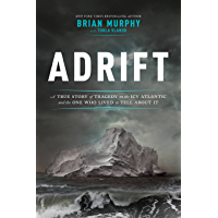 Adrift: A True Story of Tragedy on the Icy Atlantic and the One Who Lived to Tell about It